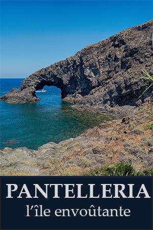 Pantelleria l'île envoûtante